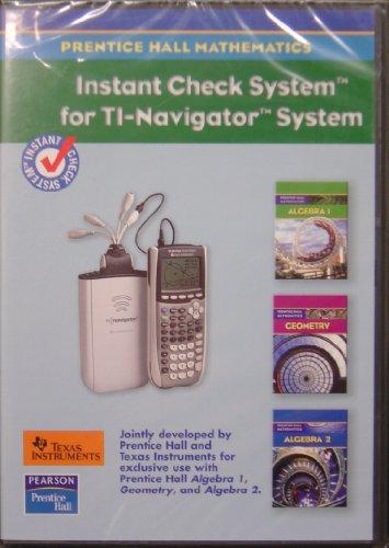 9780132504607: ALGEBRA 1/GEOMETRY/ALGEBRA 2 INSTANT CHECK SYSTEM FOR THE TEXAS INSTRUMENTS NAVIGATOR 2007C