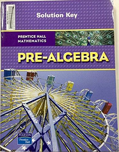 9780132504775: SOLUTION KEY PRENTICE HALL MATHEMATICS PRE-ALGEBRA