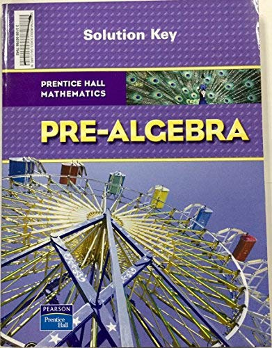 9780132504775: Prentice Hall Mathematics, Pre-Algebra Solution Key