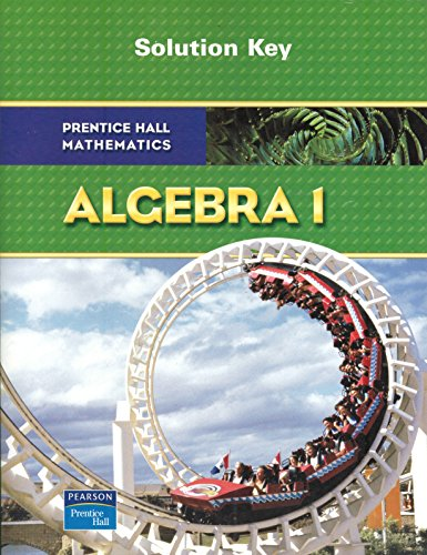 9780132504782: Algebra 1: Solution Key by Prentice Hall Mathematics (2008) Paperback