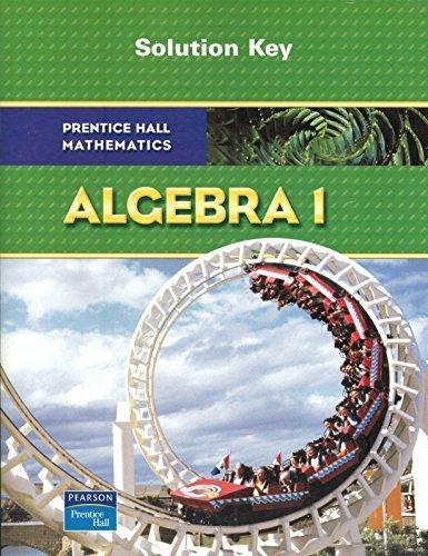 Algebra 1: Solution Key by Prentice Hall