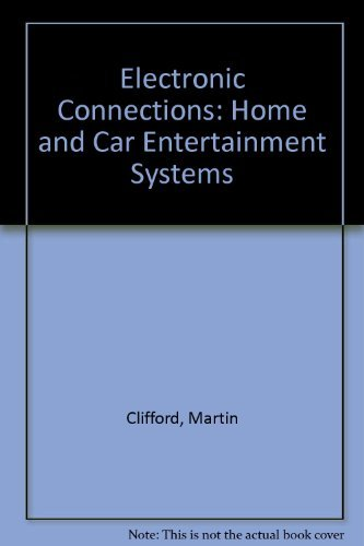 9780132504997: Electronic Connections: Home and Car Entertainment Systems