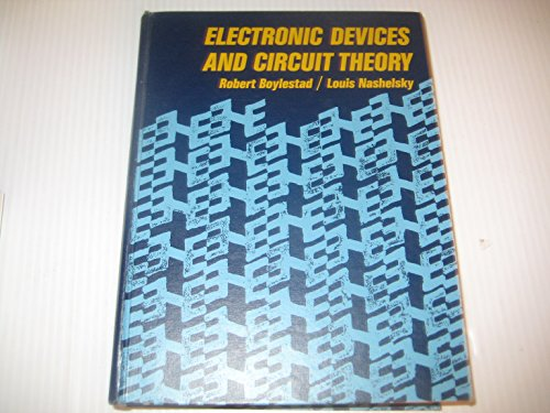 Electronic Devices and Circuit Theory: Nashelsky, Louis, Boylestad, Robert L.