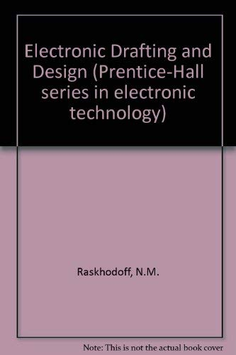 9780132505970: Electronic Drafting and Design (Prentice-Hall series in electronic technology)