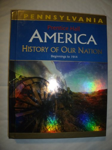 9780132513524: America History of Our Nation Pennsylvania Edition