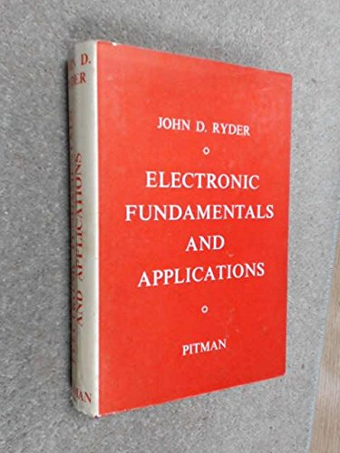 Electronic Fundamentals and Applications: John D. Ryder