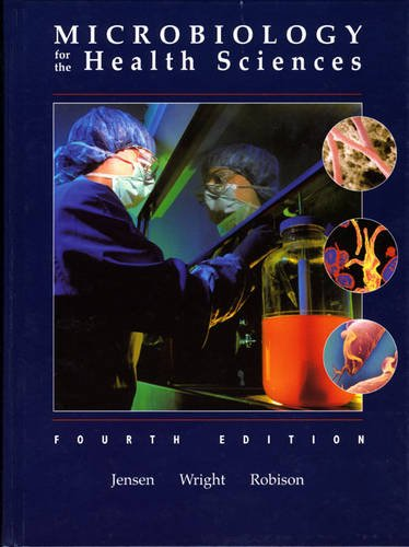 Microbiology for the Health Sciences (4th Edition): Marcus M. Jensen,
