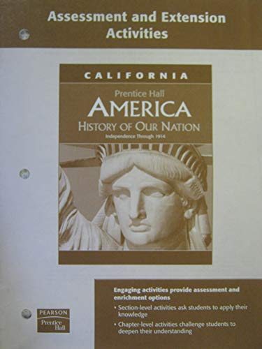 9780132515931: Assessment and Extension Activities (Prentice Hall America: History of Our Nation, Independence through 1914, California)