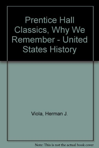 9780132516143: Prentice Hall Classics, Why We Remember - United States History