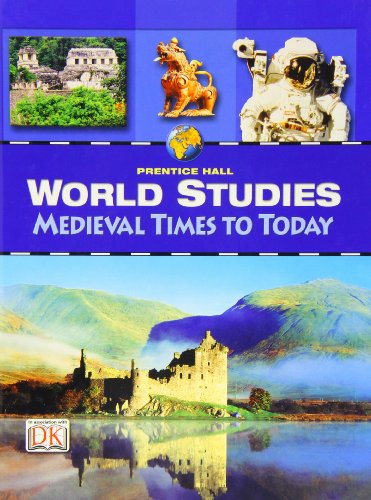 9780132516594: WORLD STUDIES MEDIEVAL TIMES TO TODAY STUDENT EDITION 2008C