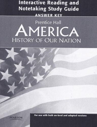 9780132516938: Prentice Hall, America, History of Our Nation (Units 1-9 & Interactive Reading and Notetaking Study Guide- Answer Key