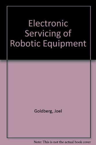 9780132521314: Electronic Servicing of Robotic Equipment