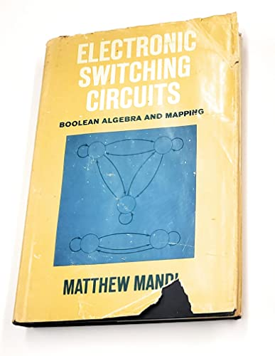 9780132521635: Electronic switching circuits;: Boolean algebra and mapping (Prentice-Hall series in electronic technology)
