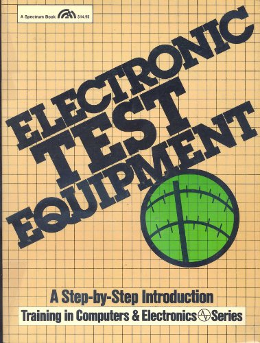 Electronic Test Equipment: Step-by-Step Introduction (Training in Computers & Electroincs ...
