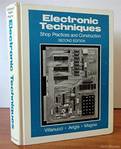 Electronic Techniques : Shop Practices and Construction: Alexander W. Avtgis;