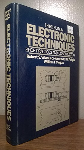 9780132525299: Electronic Techniques: Shop Practices and Construction