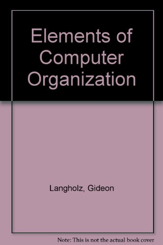 9780132525459: Elements of Computer Organization