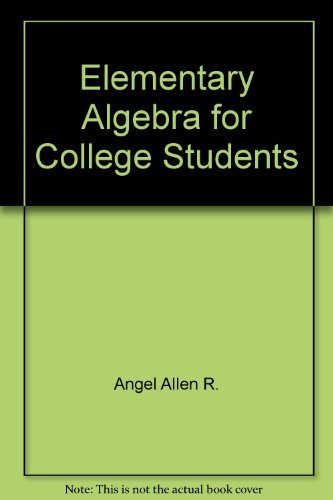 Elementary algebra for college students: Angel, Allen R
