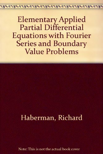 9780132528337: Elementary Applied Partial Differential Equations with Fourier Series and Boundary Value Problems