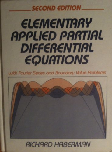 9780132528757: Elementary Applied Partial Differential Equations: With Fourier Series and Boundary Value Problems