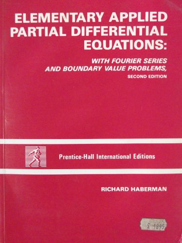 9780132528917: Elementary Applied Partial Differential Equations with Fourier Series and Boundary Value Problems
