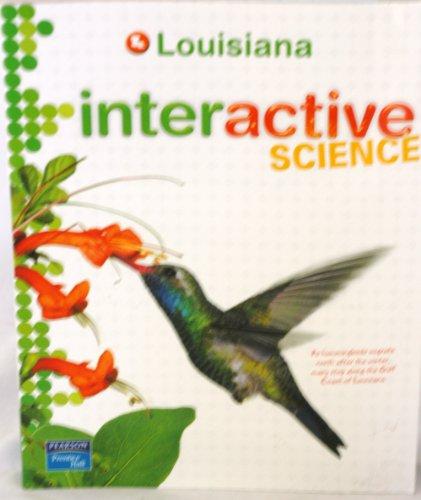 9780132528931: Louisiana Interactive Science Grade 7 2012 Student Edition