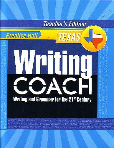 9780132529945: Prentice Hall Writing Coach: Writing and Grammar for the 21st Century [Texas Teacher's Edition] Grade 7