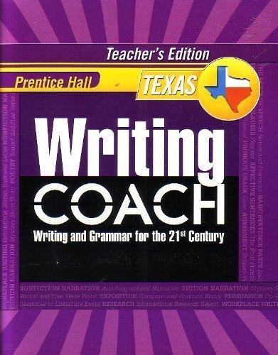 Prentice Hall Writing Coach: Writing and Grammar for the 21st Century [Texas Teacher's Edition...