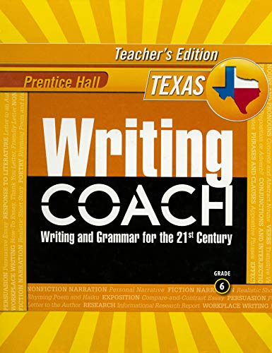 Prentice Hall Writing Coach: Writing and Grammar for the 21st Century [Texas Teacher's Edition...