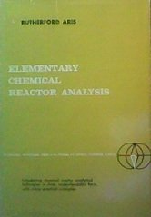 9780132531047: Elementary Chemical Reactor Analysis (Physical & Chemical Engineering Science)