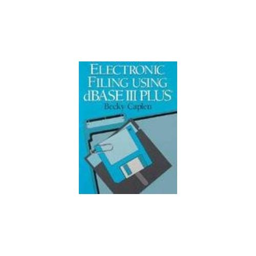9780132531139: Electronic Filing Using Dbase III Plus