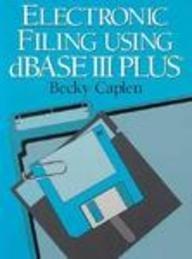 9780132531139: Electronic Filing Using dBase III+
