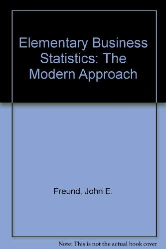 9780132531610: Elementary Business Statistics: The Modern Approach