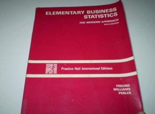 9780132531702: Elementary Business Statistics: The Modern Approach