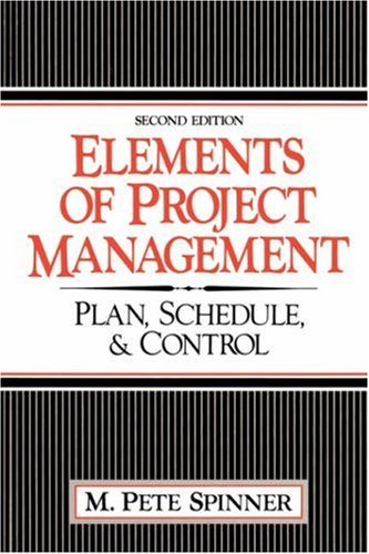9780132532464: Elements Of Project Management: Plan, Schedule, And Control (2nd Edition)