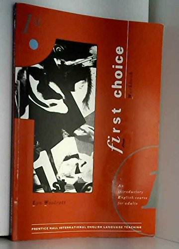 First Choice: Workbook: Introductory English Course for: Woolcott, Lyn