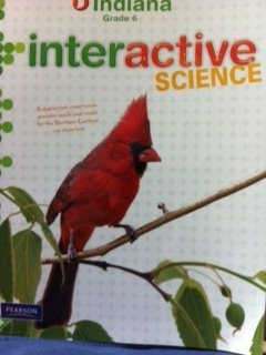 Grade 6 Interactive Science Indiana Edition: Buckley, Miller et