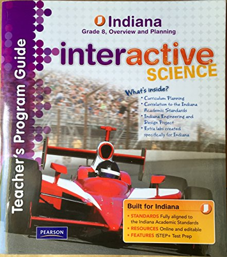 9780132537124: Indiana Teacher's Program Guide Grade 8, Overview and Planning Interactive Science
