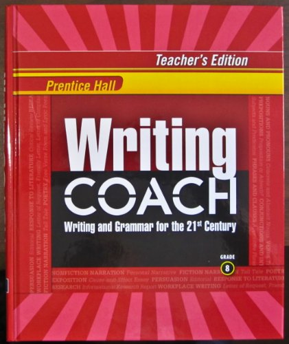 9780132537223: Writing Coach Writing and Grammar for the 21st Century - Grade 8 Teacher's Edition, Prentice Hall
