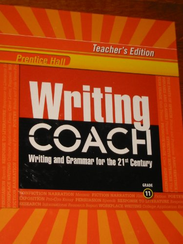 9780132537261: Writing Coach Grade 11 (Teacher's Edition) (Writing and Grammar for the 21st Century)