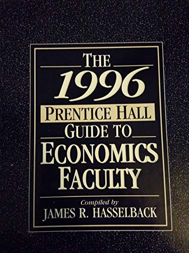 The 1996 Prentice Hall guide to economics faculty: Hasselback, James R