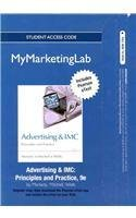 NEW MyMarketingLab with Pearson eText -- Access Card -- for Advertising & IMC: Principles and Practice (0132539128) by Sandra Moriarty; Nancy Mitchell; William D Wells