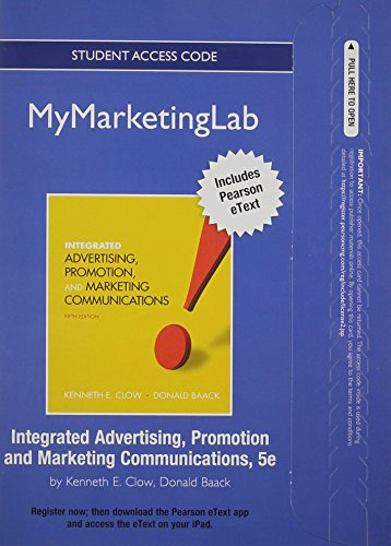 9780132539678: NEW MyMarketingLab with Pearson eText -- Access Card -- for Integrated Advertising, Promotion and Marketing Communications