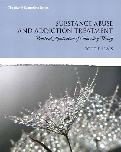 9780132542654: Substance Abuse and Addiction Treatment: Practical Application of Counseling Theory