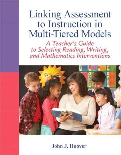 9780132542678: Linking Assessment to Instruction in Multi-Tiered Models: A Teacher's Guide to Selecting, Reading, Writing, and Mathematics Interventions
