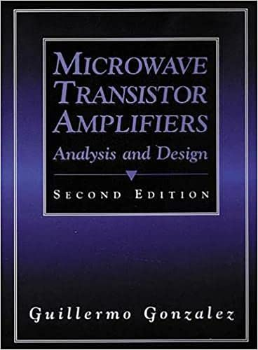 Microwave Transistor Amplifiers: Analysis and Design (2nd Edition) (0132543354) by Guillermo Gonzalez