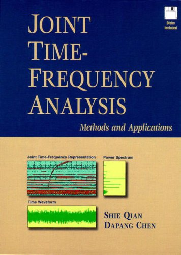 Joint Time-Frequency Analysis: Method and Application (Bk/Disk): Shie Qian; Dapang Chen
