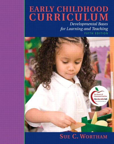 9780132545433: Early Childhood Curriculum: Developmental Bases for Learning and Teaching (with MyEducationLab) (5th Edition)
