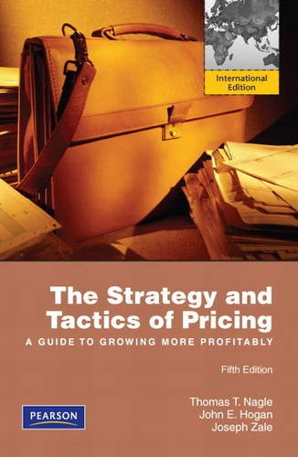 9780132546133: The Strategy and Tactics of Pricing: A Guide to Profitable Decision Making