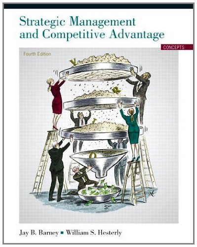 9780132546348: Strategic Management and Competitive Advantage: Concepts (4th Edition)